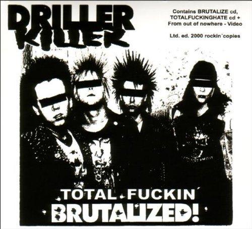 Total Fuckin' Brutalized! by Driller Killer (2004-04-29)