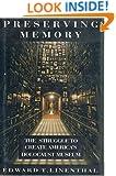 Preserving Memory: The Struggle to Create America's Holocaust Museum
