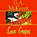 Sour Grapes: Savannah Reid, Book 6 (       UNABRIDGED) by G. A. McKevett Narrated by Dina Pearlman