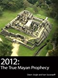 2012: The True Mayan Prophecy (Home Use)