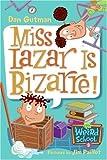My Weird School #9: Miss Lazar Is Bizarre! (My Weird School series)