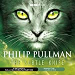 The Subtle Knife (Dramatized) | Philip Pullman