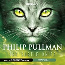 The Subtle Knife (Dramatised)  by Philip Pullman Narrated by Full Cast