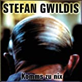 "Komms zu Nixvon ""Stefan Gwildis"""
