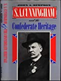 S.A. Cunningham & the Confederate Heritage (0820315702) by Simpson, John A.