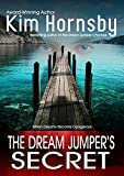 The Dream Jumper's Secret: (A Romantic Suspense/Thriller with Supernatural Elements) (Dream Jumper Series Book 2)