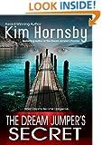 The Dream Jumper's Secret: (A Romantic Suspense/Thriller with Supernatural Elements) (Dream Jumper Series Book 2)