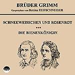 Schneeweißchen und Rosenrot / Die Bienenkönigin    Brüder Grimm