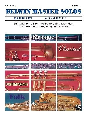 [(Belwin Master Solos (Trumpet), Vol 1: Advanced)] [Author: Keith Snell] published on (August, 1987) (Belwin Master Solos Trumpet compare prices)