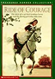 img - for Ride of Courage: The Story of a Spirited Arabian Horse and the Daring Girl Who Rides Him (Treasured Horses) book / textbook / text book