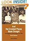 And the Crooked Places Made Straight: The Struggle for Social Change in the 1960s (The American Moment)