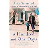 A Hundred And One Days: A Baghdad Journalby �sne Seierstad
