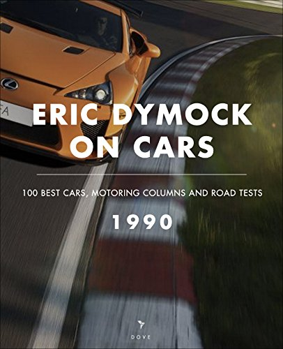 eric-dymock-on-cars-1990-100-best-cars-motoring-columns-road-tests-english-edition
