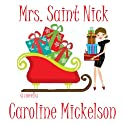 Mrs. Saint Nick : A Christmas Romantic Comedy Audiobook by Caroline Mickelson Narrated by Carly Robins