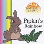 Watership Down: Pipkin's Rainbow