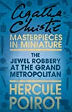 The Jewel Robbery at the Grand Metropolitan: An Agatha Christie Short Story