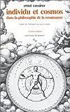 echange, troc Ernst Cassirer, Cardinal Nicolas de Cusa, Charles de Bouelles - Individu et cosmos dans la philosophie de la Renaissance