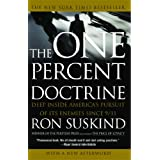 The One Percent Doctrine: Deep Inside America's Pursuit of Its Enemies Since 9/11 ~ Ron Suskind