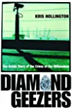 Diamond Geezers: The Inside Story of the Crime of the Millennium