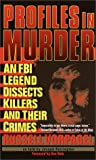 Profiles in Murder: An FBI Legend Dissects Killers And Their Crimes (0440235529) by Russell Vorpagel