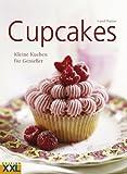 Cupcakes: Kleine Kuchen f�r Genie�er