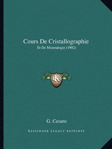 Cours de Cristallographie: Et de Mineralogie (1902)