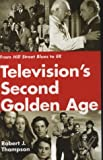 Television's Second Golden Age (0815605048) by Thompson, Robert J.