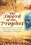 img - for Sword of the Prophet: The Mahdi of Sudan and the Death of General Gordon book / textbook / text book