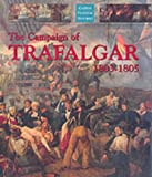 img - for The Campaign of Trafalgar 1803-1805 (Caxton pictorial histories) book / textbook / text book