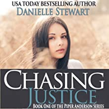 Chasing Justice: Piper Anderson, Book 1 (       UNABRIDGED) by Danielle Stewart Narrated by Robin Rowan