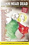 img - for Damn Near Dead: An Anthology of Geezer Noir by Duane Swierczynski (2006-07-07) book / textbook / text book
