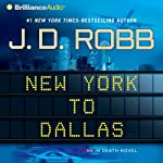 New York to Dallas: In Death, Book 33 (       ABRIDGED) by J. D. Robb Narrated by Susan Ericksen