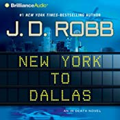 New York to Dallas: In Death, Book 33 | [J. D. Robb]
