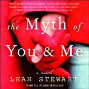 The Myth of You and Me: A Novel | [Leah Stewart]