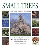img - for Small Trees: The Little Plant Library Series (New Plant Library) book / textbook / text book