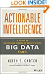 Actionable Intelligence: A Guide to D...