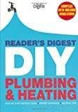 Reader's Digest DIY: Plumbing and Heating: Step by step instructions  Expert guidance  Helpful tips