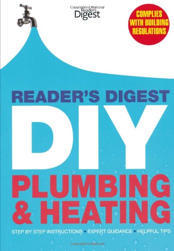 readers-digest-diy-plumbing-and-heating-step-by-step-instructions-o-expert-guidance-o-helpful-tips