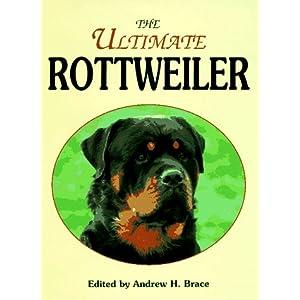 The Ultimate Rottweiler: Andrew Brace: 0021898052933: Amazon.com