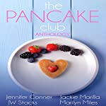 The Pancake Club Anthology | Jennifer Conner,Jackie Marilla,JW Stacks,Marilyn Conner Miles