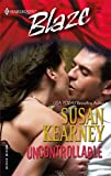 Uncontrollable (Heroes Inc, Book 7) (Harlequin Blaze Series #185) (0373791895) by Kearney, Susan