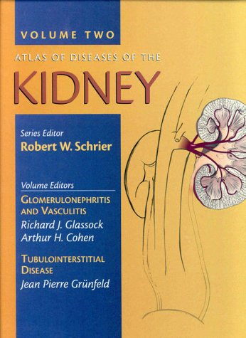 Atlas of Diseases of the Kidney: Glomerulonephritis and Vasculitis Tubulointerstitial Disease v. 2