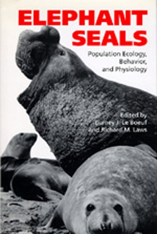 Elephant Seals: Population Ecology, Behavior, and Physiology