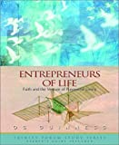 Entrepreneurs of Life: Faith and the Venture of Purposeful Living (Trinity Forum Study Series)
