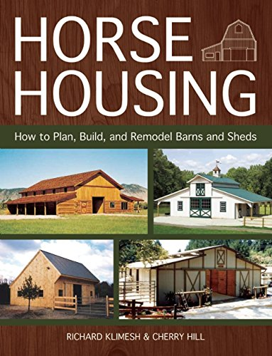 Horse Housing: How to Plan, Build, and Remodel Barns and Sheds (Horse Housing compare prices)