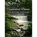 The Cumberland Plateau: A Pride and Prejudice Modern Sequelby M. K. Baxley