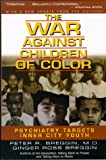 img - for The War Against Children of Color: Psychiatry Targets Inner City Youth book / textbook / text book