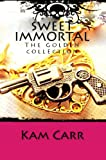 Sweet Immortal (The Golden Collection)