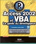 Access 2002 et VBA : Le Guide du d�ve...