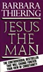 Jesus The Man: Originally Published I...
